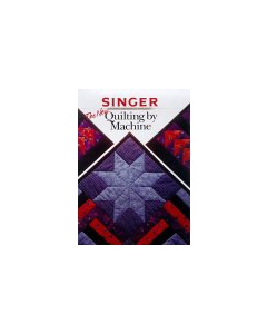 The New Quilting By Machine Book (Singer Sewing Ref Library)